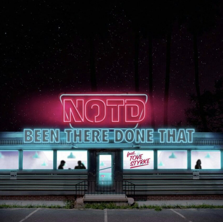 NOTD & Tove Styrke – Been There Done That