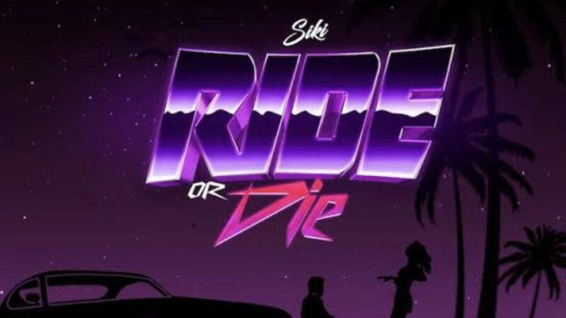 Siki – Ride or Die