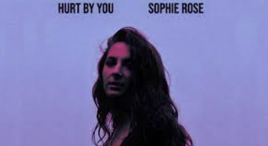 Sophie Rose – Hurt By You