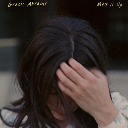 Gracie Abrams – Mess It Up