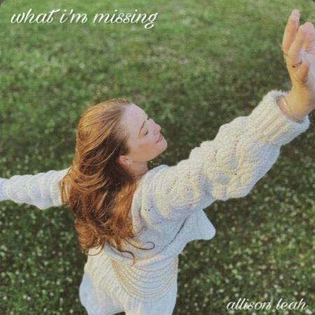 Allison Leah – What I'm Missing